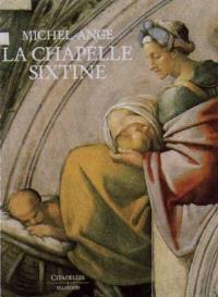 Michel-Ange, la chapelle Sixtine