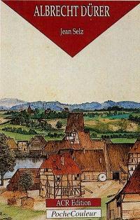 Albrecht Dürer, le peintre, le graveur et le théoricien, 1471-1528