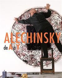 Alechinsky de A à Y : catalogue raisonnable d'une rétrospective