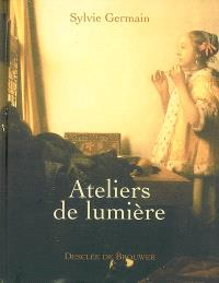 Ateliers de lumière : Piero della Francesca, Johannes Vermeer, Georges de La Tour