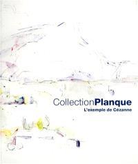 Collection Planque : l'exemple de Cézanne : exposition, Aix-en-Provence, Musée Granet, du 11 juin 2011 au 2 octobre 2011