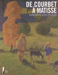 De Courbet à Matisse, donation Senn-Foulds : peintures