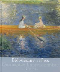 Eblouissants reflets : cent chefs-d'oeuvre impressionnistes : exposition, Rouen, Musée des beaux-arts, du 27 avril au 29 septembre 2013