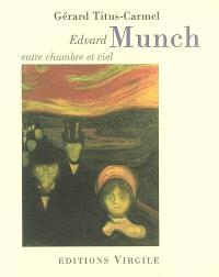 Edvard Munch, entre chambre et ciel