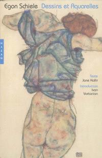 Egon Schiele : dessins et aquarelles