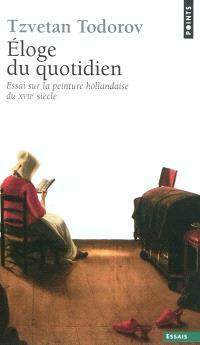 Eloge du quotidien : essai sur la peinture hollandaise du XVIIe siècle