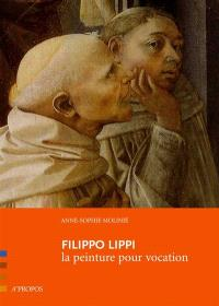 Filippo Lippi : la peinture pour vocation