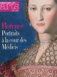 Florence : portraits à la cour des Médicis