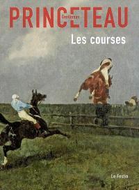 Gentleman Princeteau. Volume 2, Gentleman Princeteau, les courses : Musée des beaux-arts de Libourne, chapelle du Carmel, du 26 octobre 2007 au 19 janvier 2008 ; Musée des beaux-arts de Pau, du 21 février au 26 mai 2008