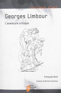 Georges Limbour : l'aventure critique