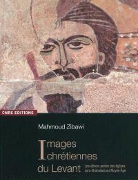 Images chrétiennes du Levant : les décors peints des églises syro-libanaises au Moyen Age