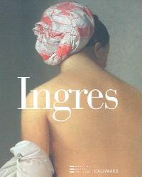 Ingres 1780-1867 : exposition, Musée du Louvre, 24 fév. au 15 mai 2006