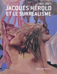 Jacques Hérold et le surréalisme (1910-1987)