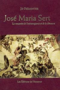 José Maria Sert : la rencontre de l'extravagance et de la démesure