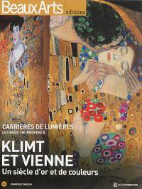 Klimt et Vienne : un siècle d'or et de couleurs : Carrières de lumières, les Baux-de-Provence