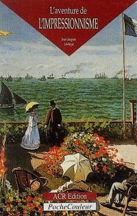 L'aventure de l'impressionnisme