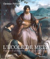 L'école de Metz : figures et pratiques d'artistes au XIXe siècle