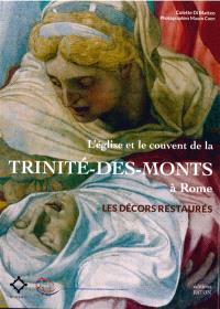 L'église et le couvent de la Trinité-des-Monts à Rome : les décors restaurés