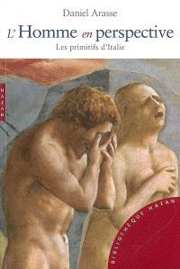 L'homme en perspective : les primitifs italiens