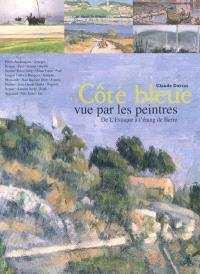 La Côte bleue vue par les peintres : de l'Estaque à l'étang de Berre
