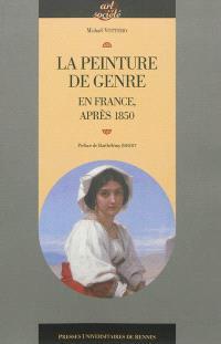 La peinture de genre : en France, après 1850