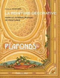 La peinture décorative dans le Journal-manuel de peintures. Volume 2, Plafonds