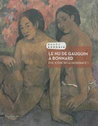 Le nu de Gauguin à Bonnard : Eve, icône de la modernité ?