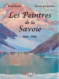 Les peintres de la Savoie : 1860-1980