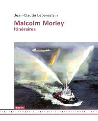 Malcolm Morley : itinéraires
