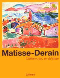 Matisse et Derain à Collioure, été 1905 : l'été fauve