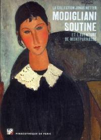 Modigliani, Soutine et l'aventure de Montparnasse : la collection de Jonas Netter : exposition, Paris, Pinacothèque, 4 avril-9 septembre 2012