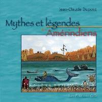 Mythes et légendes des Amérindiens