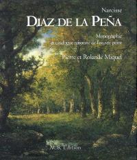 Narcisse Diaz de la Pena : monographie et catalogue raisonné de l'oeuvre peint
