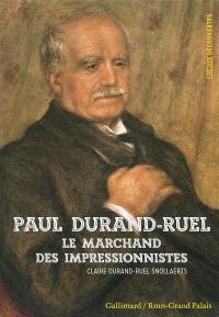 Paul Durand-Ruel : le marchand des impressionnistes