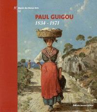 Paul Guigou (1834-1871) : expositions, Marseille, Musée des beaux-arts, 29 octobre 2004-26 février 2005 ; Paris, Musée Marmottan, 15 mars-26 juin 2005
