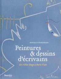Peintures & dessins d'écrivains : de Victor Hugo à Boris Vian