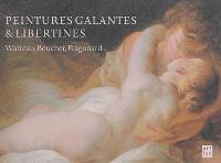 Peintures galantes & libertines : Watteau, Boucher, Fragonard...