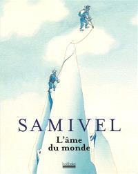 Samivel, l'âme du monde