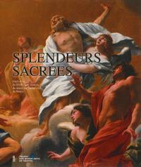Splendeurs sacrées : chefs-d'oeuvre du XVIIe siècle français du Musée des beaux-arts de Nantes