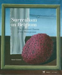 Surrealism in Belgium : the discreet charm of the bourgeoisie