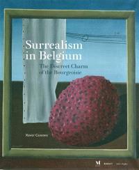 Surrealism in Belgium : the discreet charm of the bourgeoisie
