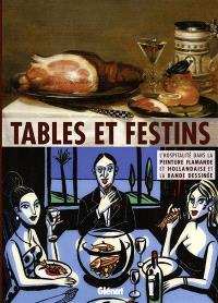 Tables et festins : l'hospitalité dans la peinture flamande et hollandaise et la bande dessinée : exposition, Grenoble, Couvent Sainte-Cécile, du 27 novembre 2015 au 27 février 2016