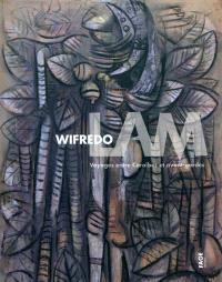 Wilfredo Lam : voyages entre Caraïbes et avant-gardes