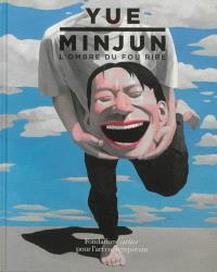 Yue Minjun : l'ombre du fou rire : Fondation Cartier pour l'art contemporain