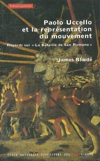 Paolo Uccello et la représentation du mouvement : regards sur La bataille de San Romano