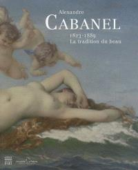 Alexandre Cabanel, 1823-1889 : la tradition du beau : exposition, Montpellier, Musée Fabre, 9 juillet-5 décembre 2010
