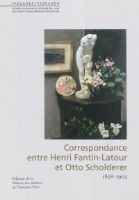 Correspondance entre Henri Fantin-Latour et Otto Scholderer : 1858-1902