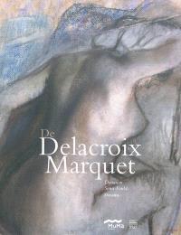 De Delacroix à Marquet : donation Senn-Foulds, dessins : exposition, Le Havre, Musée Malraux, du 12 mars 2011 au 22 mai 2011