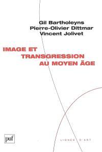 Image et transgression au Moyen Age