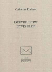 L'oeuvre ultime d'Yves Klein